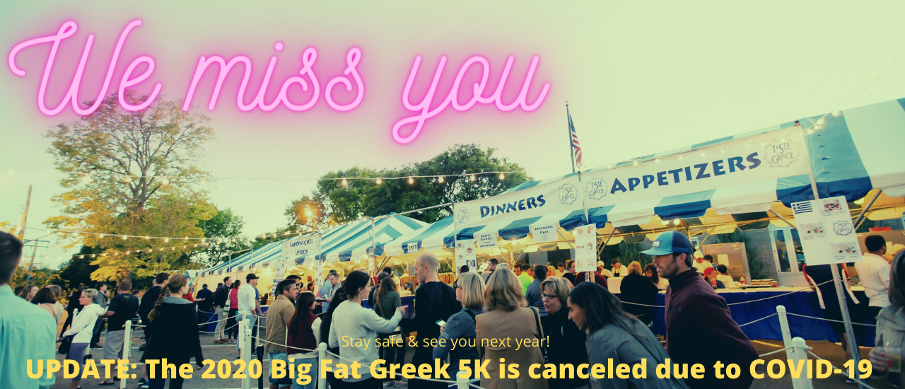 UPDATE: The 2020 Big Fat Greek 5K is canceled due to COVID-19